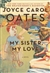 My Sister, My Love | Oates, Joyce Carol | Signed First Edition Book