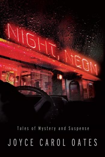 Night, Neon by Joyce Carol Oates