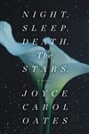 Oates, Joyce Carol | Night. Sleep. Death. The Stars. | Signed First Edition Book