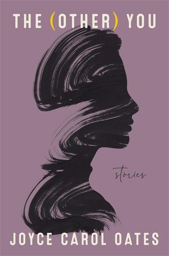 The (Other) You by Joyce Carol Oates