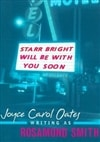 Oates, Joyce Carol (writing as Rosamond Smith) | Starr Bright Will Be with You Soon | Signed First Edition Book