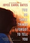 Oates, Joyce Carol | Two or Three Things I Forgot to Tell You | Signed First Edition Book
