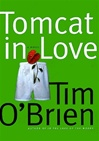 O'Brien, Tim - Tomcat in Love (Signed First Edition)