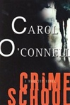 Crime School | O'Connell, Carol | Signed First Edition Book