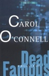 Dead Famous | O'Connell, Carol | Signed First Edition Book