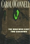 Man Who Cast Two Shadows, The | O'Connell, Carol | Signed First Edition Book