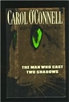 O'Connell, Carol | Man Who Cast Two Shadows, The | Signed First Edition Book