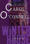 O'Connell, Carol - Winter House (Signed First Edition)