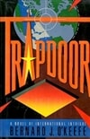 O'Keefe, Bernard J. - Trapdoor (First Edition)