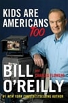 Kids Are Americans Too | O'Reilly, Bill | Signed First Edition Book