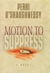 Motion to Suppress | O'Shaughnessy, Perri | Double-Signed 1st Edition