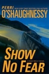 O'Shaughnessy, Perri | Show No Fear | First Edition Book