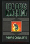 Ouellette, Pierre - Deus Machine, The (Signed First Edition)