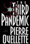 Ouellette, Pierre - Third Pandemic, The (Signed First Edition)
