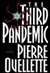 Third Pandemic, The | Ouellette, Pierre | First Edition Book