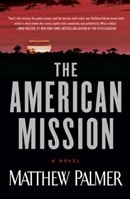 American Mission, The | Palmer, Matthew | Signed First Edition Book