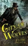 Palecek, Willow | City of Wolves | First Edition Trade Paper Book