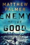 Palmer, Matthew | Enemy of the Good | Signed First Edition Book