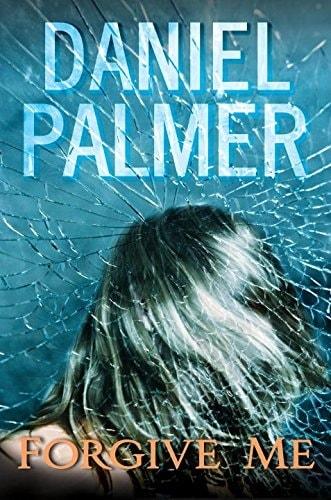 Forgive Me by Daniel Palmer