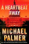 Heartbeat Away, A | Palmer, Michael | Signed First Edition Book