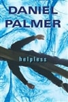 Palmer, Daniel - Helpless (Signed First Edition)