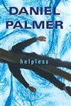 Helpless | Palmer, Daniel | Signed First Edition Book