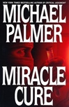 Palmer, Michael | Miracle Cure | Signed First Edition Book
