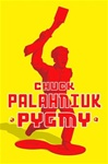 Palahniuk, Chuck - Pygmy (Signed First Edition)