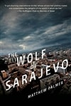 Palmer, Matthew | Wolf of Sarajevo, The | Signed First Edition Book