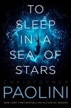 Paolini, Christopher | To Sleep in a Sea of Stars | Signed First Edition Book