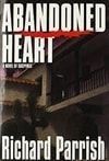 Parrish, Richard | Abandoned Heart | First Edition Book