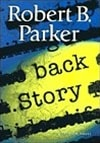 Back Story | Parker, Robert B. | Signed First Edition Book
