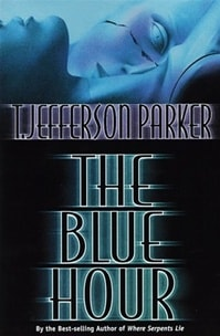 Blue Hour, The | Parker, T. Jefferson | Signed First Edition Book