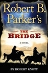 Knott, Robert (as Parker, Robert B.) - Bridge, The (Signed First Edition)