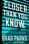 Parks, Brad | Closer Than You Know | Signed First Edition Book