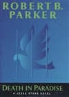 Death in Paradise by Robert B. Parker (Signed First UK Edition)