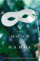 Dogs of Babel, The | Parkhurst, Carolyn | First Edition Book