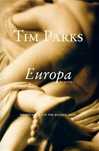Parks, Tim - Europa (First Edition)