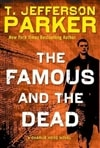 Parker, T. Jefferson - Famous and the Dead, The (Signed First Edition)