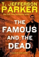 The Famous and the Dead by T. Jefferson Parker