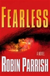 Parrish, Robin - Fearless (First Edition)