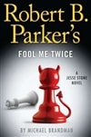 Brandman, Michael (as Parker, Robert B.) - Fool Me Twice (Signed First Edition)