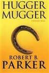 Parker, Robert B. - Hugger Mugger (First Edition)