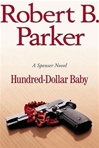 Parker, Robert B. - Hundred-Dollar Baby (Signed First Edition)
