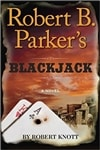 Knott, Robert (as Parker, Robert B.) | Blackjack | Signed First Edition Book