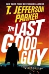Parker, T. Jefferson | Last Good Guy, The | Signed First Edition Copy
