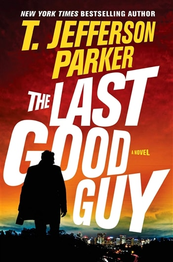 The Last Good Guy by T. Jefferson Parker