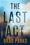 The Last Act by Brad Parks | Signed First Edition Book