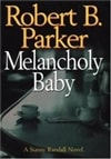 Parker, Robert B. - Melancholy Baby (First Edition)