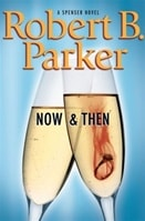Now & Then | Parker, Robert B. | Signed First Edition Book
